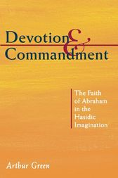 Devotion and Commandment by Arthur Green