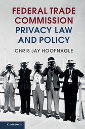 Federal Trade Commission Privacy Law and Policy by Chris Jay Hoofnagle