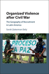 Organized Violence after Civil War by Sarah Zukerman Daly