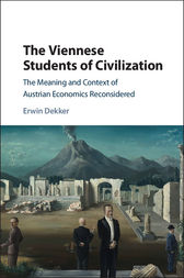 The Viennese Students of Civilization by Erwin Dekker