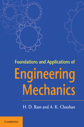Foundations and Applications of Engineering Mechanics by H. D. Ram