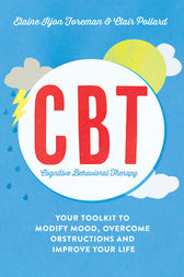Cognitive Behavioural Therapy (CBT) by Elaine Iljon Foreman