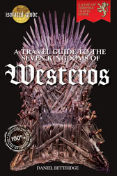 The Travel Guide to Westeros by Daniel Bettridge