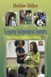 Growing Independent Learners by Debbie Diller
