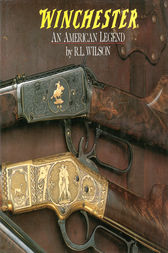 Winchester: An American Legend by Robert L Wilson