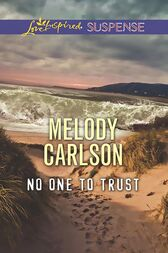 No One To Trust (Mills & Boon Love Inspired Suspense) by Melody Carlson