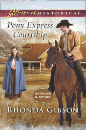 Pony Express Courtship (Mills & Boon Love Inspired Historical) (Saddles and Spurs, Book 1) by Rhonda Gibson