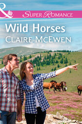 Wild Horses (Mills & Boon Superromance) (Sierra Legacy, Book 1) by Claire McEwen