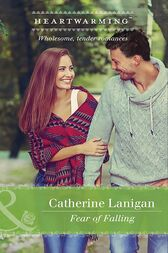 Fear Of Falling (Mills & Boon Heartwarming) (Shores of Indian Lake, Book 5) by Catherine Lanigan