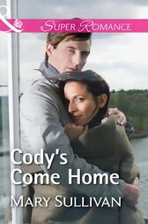Cody's Come Home (Mills & Boon Superromance) by Mary Sullivan