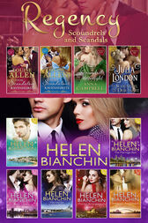 The Helen Bianchin And The Regency Scoundrels And Scandals Collections (Mills & Boon e-Book Collections) by Helen Bianchin