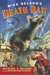 Mike Nelson's Death Rat! by Michael J. Nelson