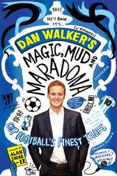 Magic, Mud and Maradona by Dan Walker