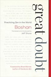 Great Doubt by Boshan;  Jeff Shore;  Brad Warner