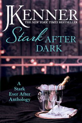Stark After Dark: A Stark Ever After Anthology (Take Me, Have Me, Play Me Game, Seduce Me) by J. Kenner