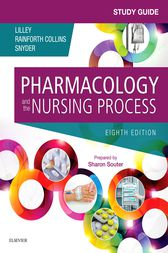 Study Guide for Pharmacology and the Nursing Process - E-Book by Linda Lane Lilley