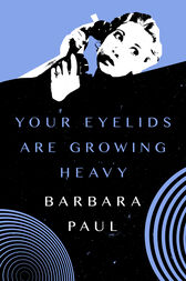 Your Eyelids Are Growing Heavy by Barbara Paul