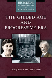 The Gilded Age and Progressive Era: A Historical Exploration of Literature by Wendy Martin