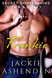 Secret Confessions: Down & Dusty - Frankie (Novella) by Jackie Ashenden