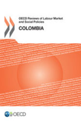 OECD Reviews of Labour Market and Social Policies: Colombia 2016 by OECD Publishing