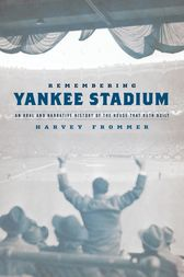 Remembering Yankee Stadium by Harvey Frommer