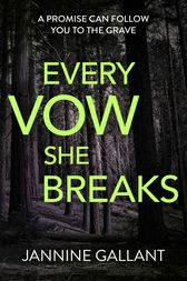 Every Vow She Breaks: Who's Watching Now 3 (A gripping, suspenseful thriller) by Jannine Gallant