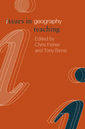 Issues in Geography Teaching by Chris Fisher