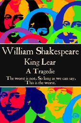 King Lear by Willam Shakespeare