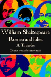 Romeo and Juliet by Willam Shakespeare