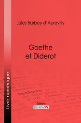 Goethe et Diderot by Jules Barbey d'Aurevilly