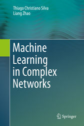Machine Learning in Complex Networks by Thiago Christiano Silva