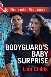 Bodyguard's Baby Surprise (Mills & Boon Romantic Suspense) (Bachelor Bodyguards, Book 3) by Lisa Childs