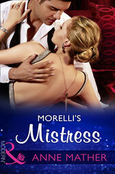 Morelli's Mistress (Mills & Boon Modern) by Anne Mather