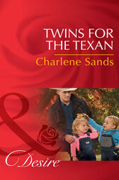 Twins For The Texan (Mills & Boon Desire) (Billionaires and Babies, Book 70) by Charlene Sands