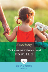 The Consultant's New-Found Family (Mills & Boon Medical) by Kate Hardy