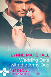 Wedding Date With The Army Doc (Mills & Boon Medical) (Summer Brides, Book 2) by Lynne Marshall