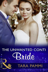 The Unwanted Conti Bride (Mills & Boon Modern) (The Legendary Conti Brothers, Book 2) by Tara Pammi