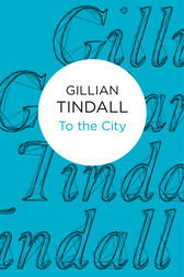 To the City by Gillian Tindall