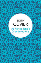 As Far as Jane's Grandmother's by Edith Olivier