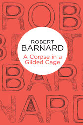 A Corpse in a Gilded Cage by Robert Barnard