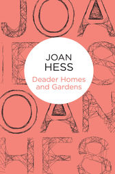 Deader Homes and Gardens: A Claire Malloy Mystery 18 by Joan Hess