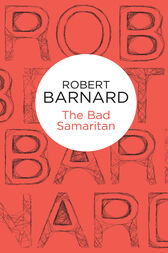 The Bad Samaritan: A Charlie Peace Novel 4 by Robert Barnard