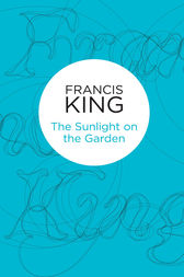 The Sunlight on the Garden by Francis King