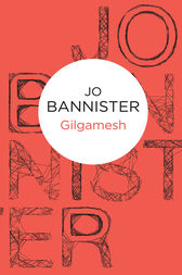 Gilgamesh: A Clio Rees & Harry Marsh Novel 2 by Jo Bannister