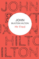 Mr Fred: A Thomas Brunt Novel 4 by John Buxton Hilton