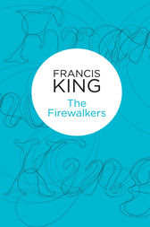 The Firewalkers by Francis King