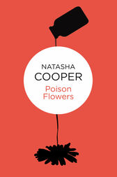 Poison Flowers: A Willow King Novel 2 by Natasha Cooper