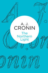 The Northern Light by A J Cronin