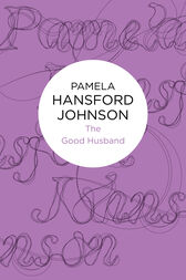 The Good Husband: A Tony Roberts Novel 2 by Pamela Hansford Johnson