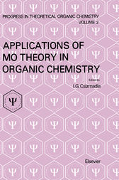 Applications of MO Theory in Organic Chemistry by I. G. Csizmadia